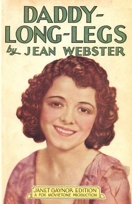 Daddy-Long-Legs: Janet Gaynor Edition Jean Webster