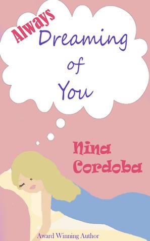Always Dreaming of You (Dreaming, #2)  by  Nina Cordoba