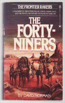 The Forty-Niners (Frontier Rakers, #2) David Norman