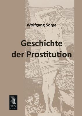 Geschichte Der Prostitution Wolfgang Sorge
