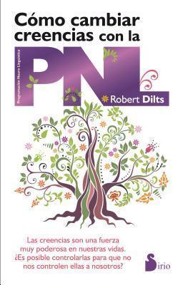 Como Cambiar Creencias Con la Pnl Robert Diltz