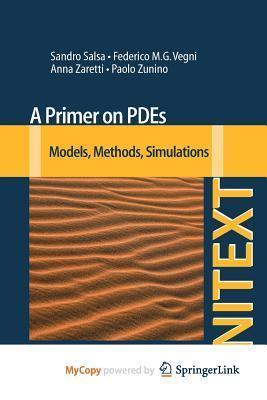A Primer on Pdes: Models, Methods, Simulations Sandro Salsa