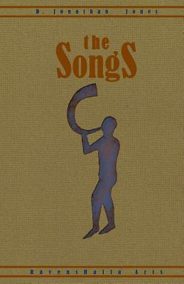 The Songs  by  D. Jonathan Jones
