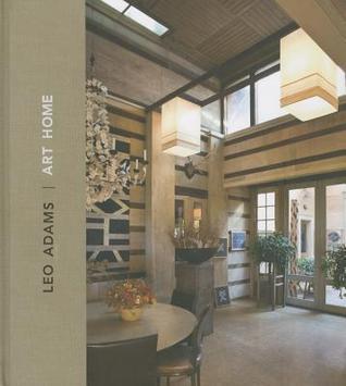 Leo Adams: Art Home  by  Sheila Farr