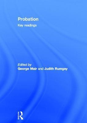 Probation: Key Readings  by  George Mair
