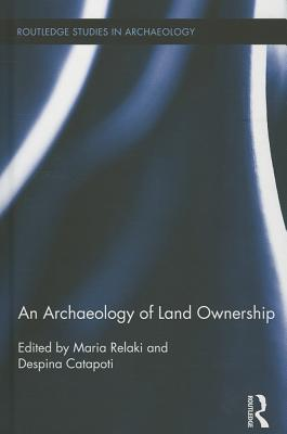 An Archaeology of Land Ownership  by  Maria Relaki