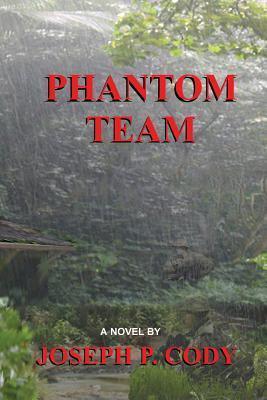 Phantom Team Joseph P. Cody