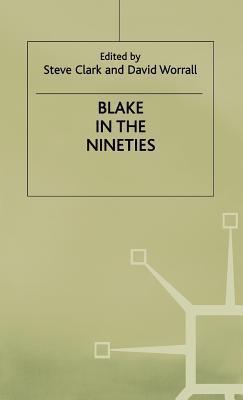 Blake In The Nineties  by  S.H. Clark