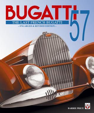 Bugatti 57 - The Last French Bugatti  by  Barrie Price