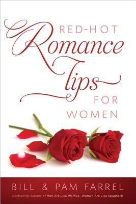 Red-Hot Romance Tips for Women  by  Bill Farrel