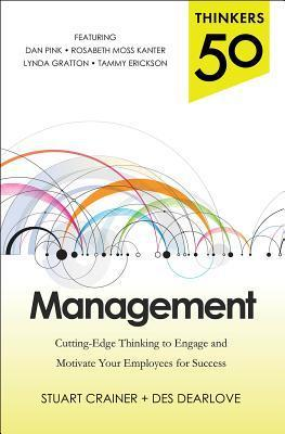 Management: Cutting-Edge Thinking to Engage and Motivate Your Employees for Success Stuart Crainer