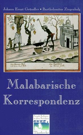 Malabarische Korrespondenz Johann E. Gründler