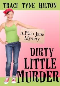 Dirty Little Murder Traci Tyne Hilton