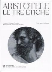 Le tre etiche. Testo greco a fronte  by  Aristotle