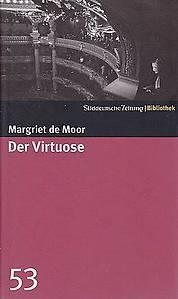 Der Virtuose (SZ-Bibliothek, #53) Margriet de Moor
