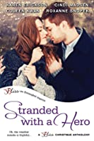 Stranded with a Hero (Lone Pine Lake, #2.5; Real Men, #2.5; Accidentally In Love, #2.5; Three River Ranch, #3.5)