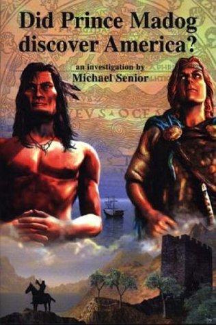 Did Prince Madog Discover America? Michael Senior