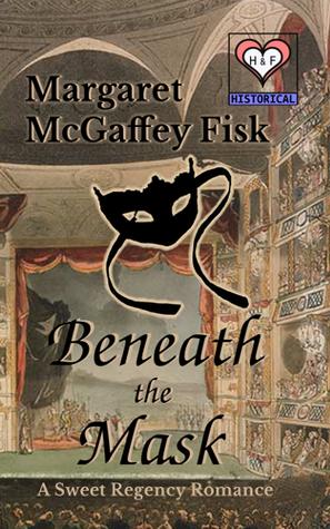 Beneath the Mask Margaret McGaffey Fisk