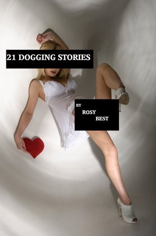 21 Dogging Stories Rosy Best