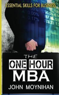 The One Hour MBA John Moynihan