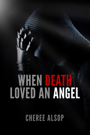 When Death Loved an Angel  by  Cheree Alsop