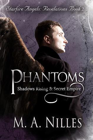 Phantoms (Starfire Angels: Revelations, #2) M.A. Nilles