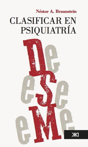 Clasificar en psiquiatría Nestor A. Braunstein