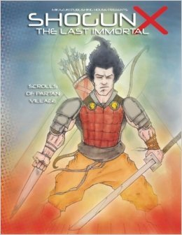 Shogun X the Last Immortal: Scrolls of Partan Village Kambiz Mostofizadeh