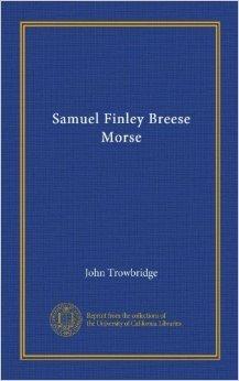 Samuel Finley Breese Morse  by  John Trowbridge