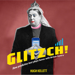 Glitzch! USA: How America Was First to Put a Man on the Moose ... and Other Ways Predictive Text Plays Havoc with History  by  Hugh Kellett
