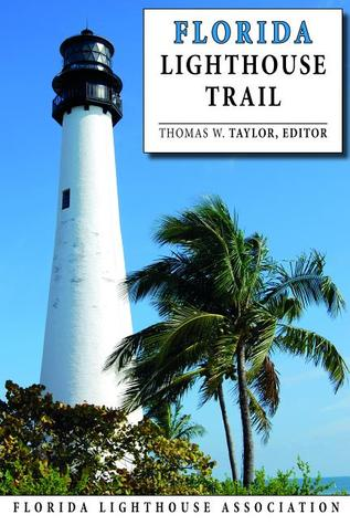 Florida Lighthouse Trail  by  Thomas W. Taylor