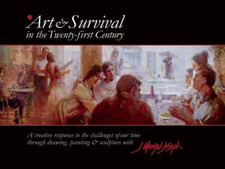 Art and Survival in the Twenty-first Century: A creative response to the challenges of our time through drawing, painting & sculpture with James Menzel-Joseph  by  James Menzel-Joseph