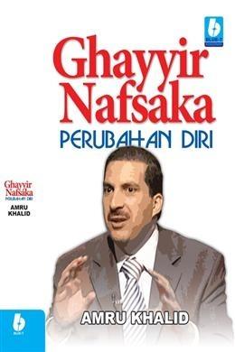 Ghayyir Nafsaka - Perubahan Diri  by  Amru Khalid