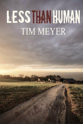Less Than Human  by  Tim   Meyer