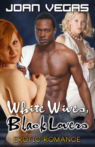 White Wives, Black Lovers  by  Joan Vegas