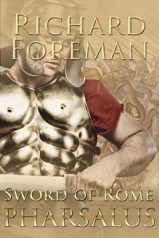 Sword of Rome: Pharsalus (Sword of Rome, #5) Richard  Foreman