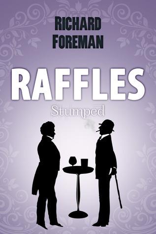 Raffles Stumped (Raffles, #5)  by  Richard  Foreman