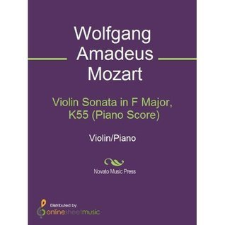 Violin Sonata in F Major, K55 (Piano Score)  by  Wolfgang Amadeus Mozart