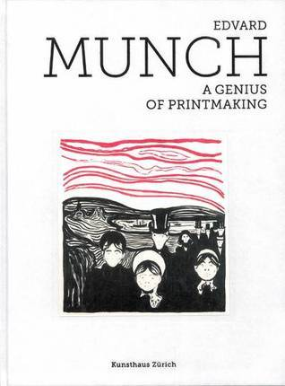 Edvard Munch, a genius of printmaking Gerd Woll