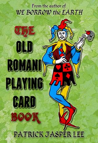 The Old Romani Playing Card Book Patrick Jasper Lee