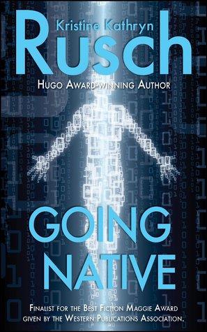 Going Native  by  Kristine Kathryn Rusch