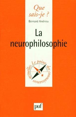 La Neurophilosophie  by  Bernard Andrieu