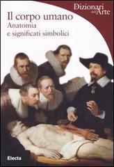 Il corpo umano: anatomia e significati simbolici  by  Marco Bussagli