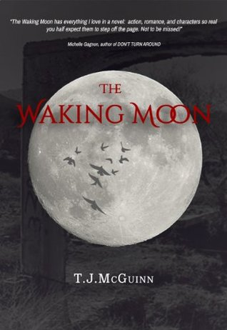The Waking Moon T.J. McGuinn