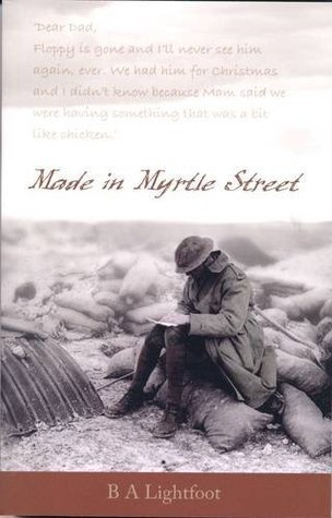 Made in Myrtle Street  by  B.A. Lightfoot