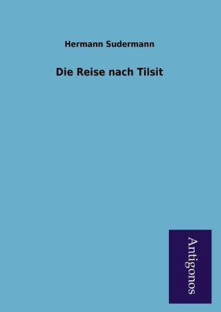 Die Reise Nach Tilsit Hermann Sudermann