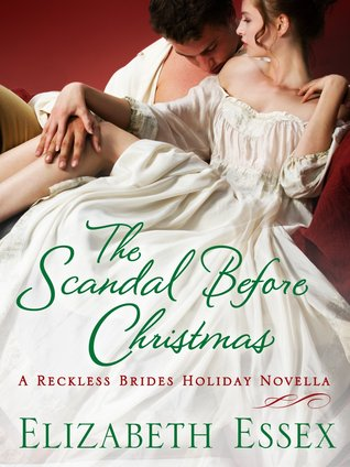 The Scandal Before Christmas (The Reckless Brides, #3.5)  by  Elizabeth Essex