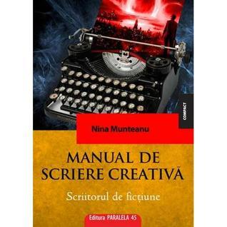 Manual de scriere creativa - scriitorul de fictiune  by  Nina Munteanu