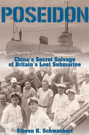 Poseidon: Chinas Secret Salvage of Britains Lost Submarine  by  Steven Schwankert