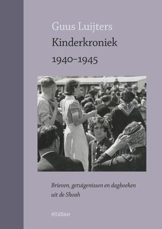 Kinderkroniek 1940-1945  by  Guus Luijters